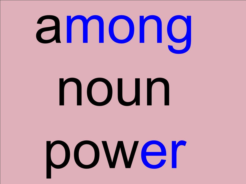among noun power