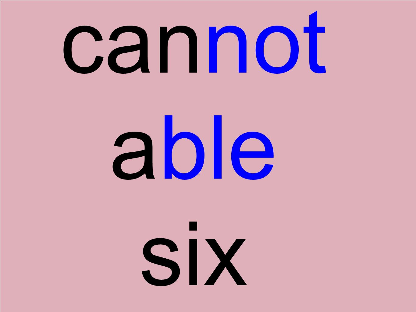 cannot able six
