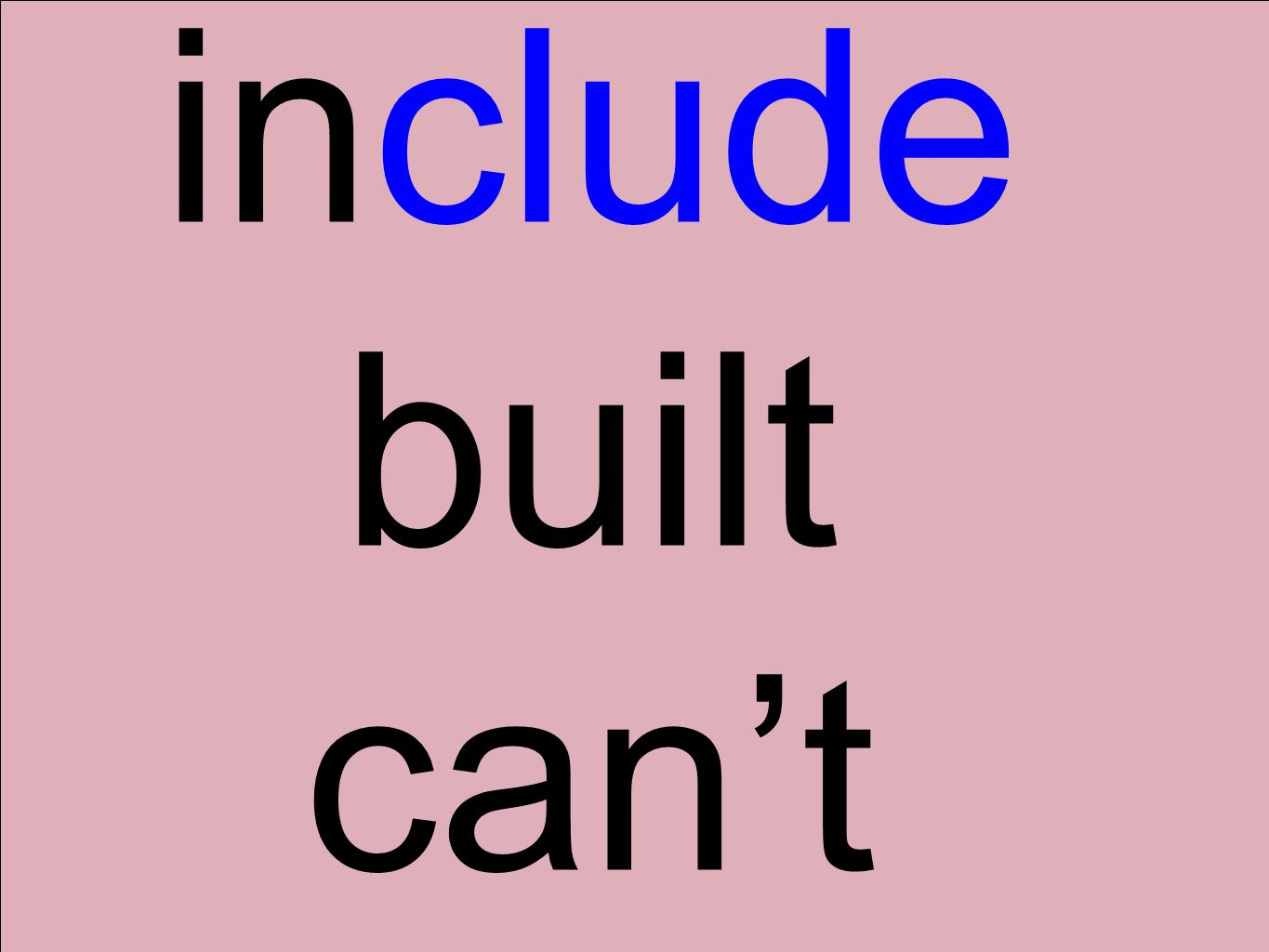 include built cant