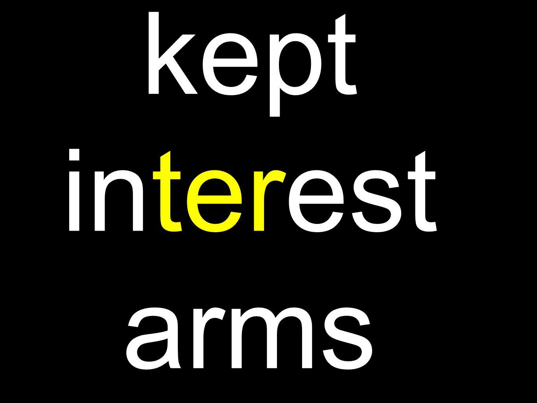 kept interest arms