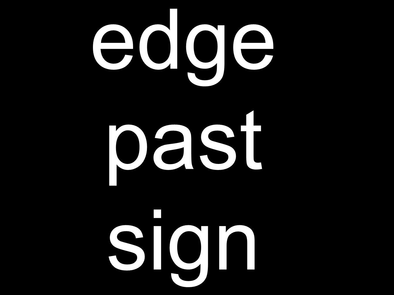 edge past sign