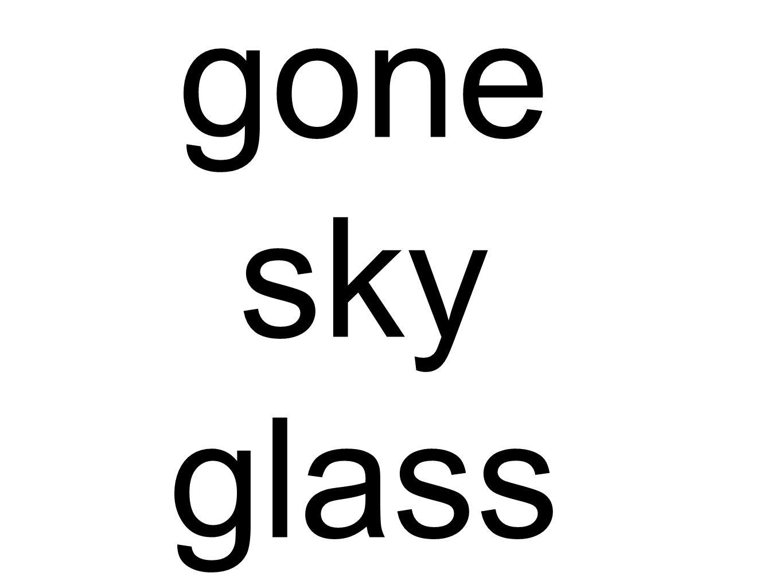 gone sky glass