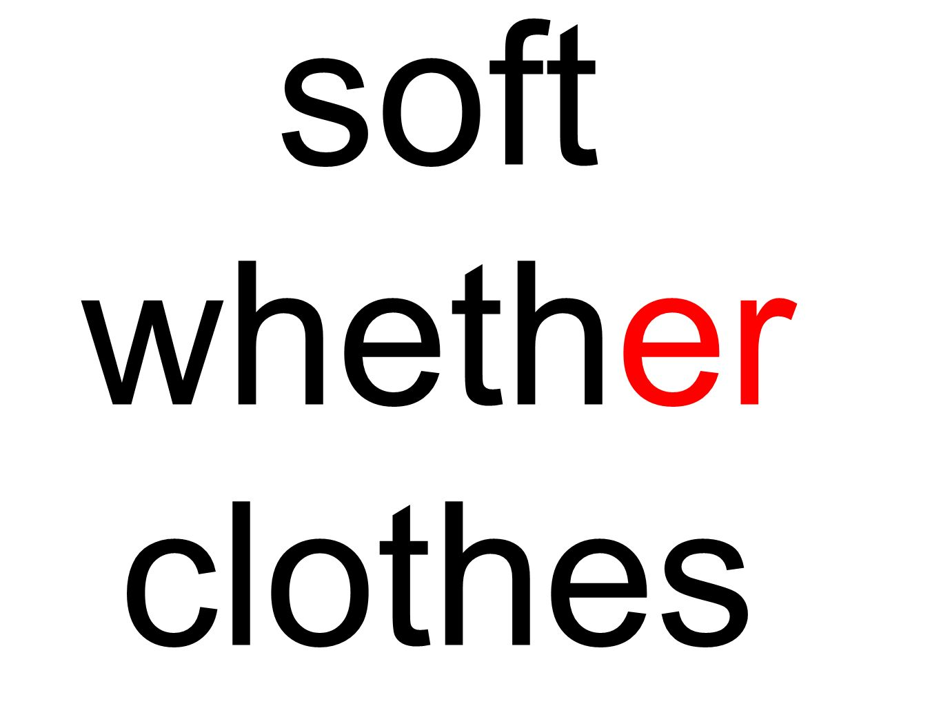 soft whether clothes