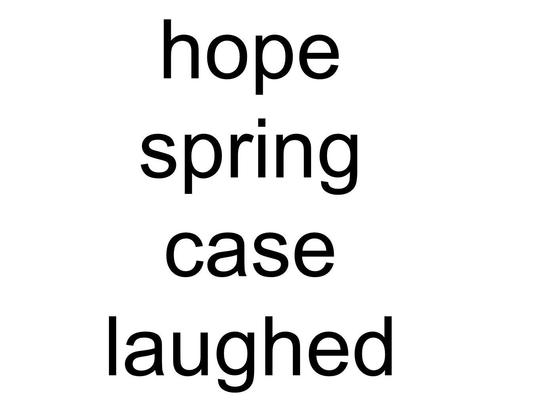 hope spring case laughed