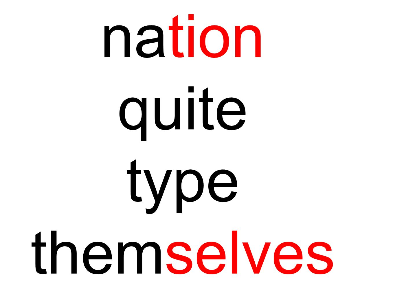 nation quite type themselves