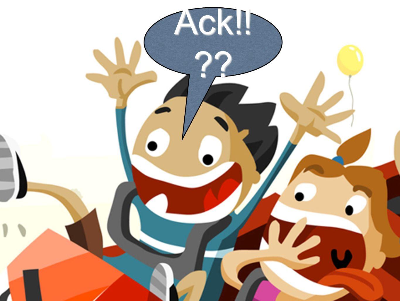 Ack!! ??