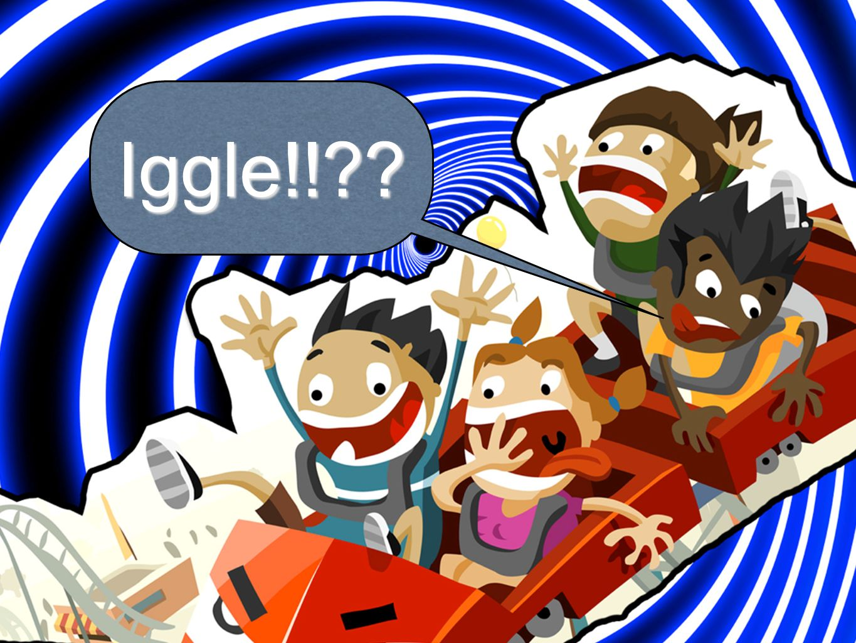 Iggle!!??