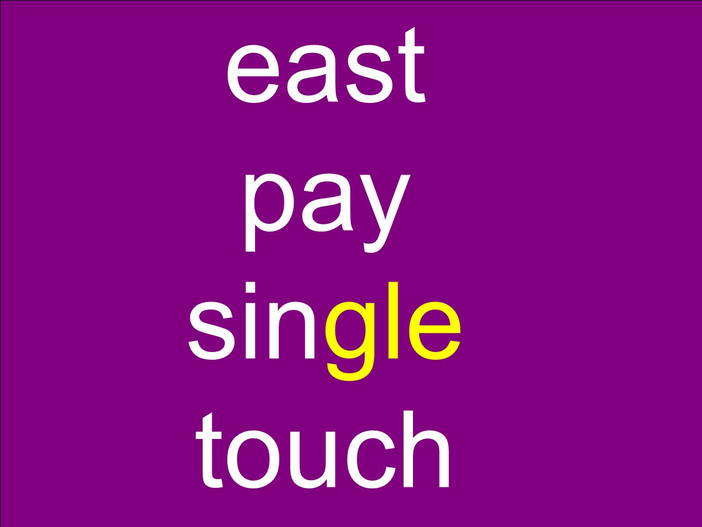 east pay single touch