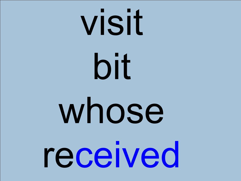 visit bit whose received