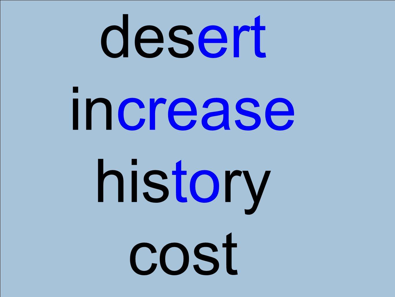 desert increase history cost