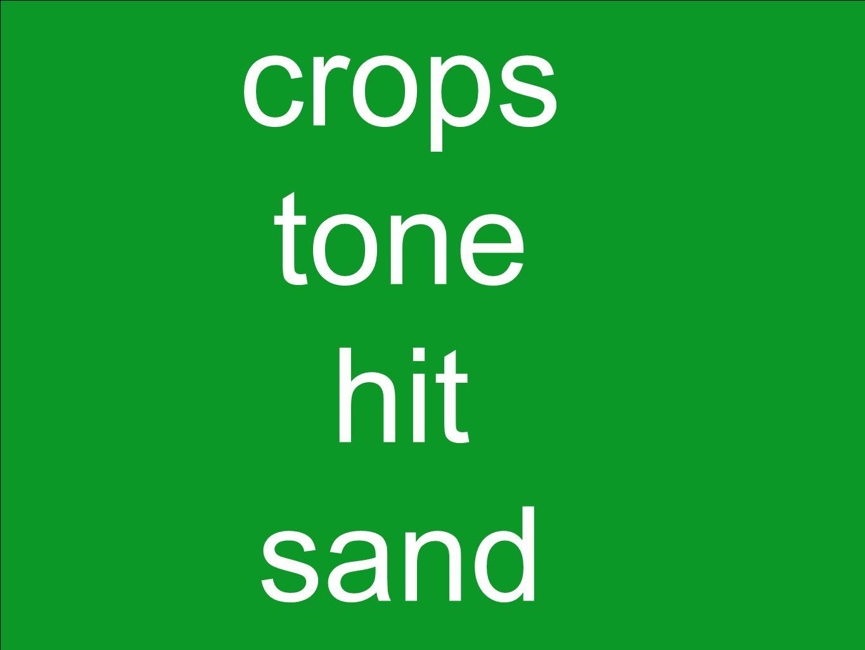crops tone hit sand