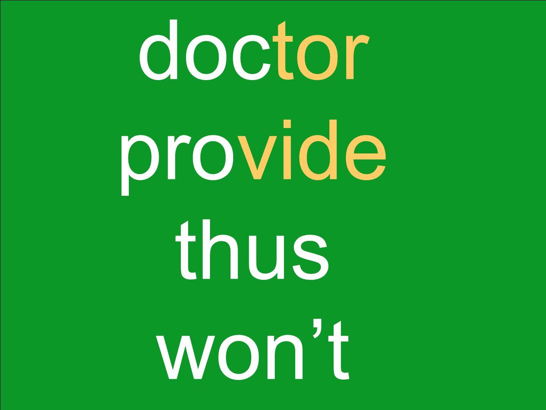 doctor provide thus wont