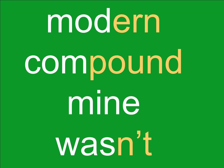 modern compound mine wasnt