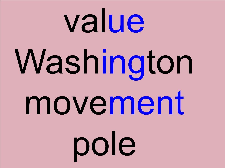 value Washington movement pole