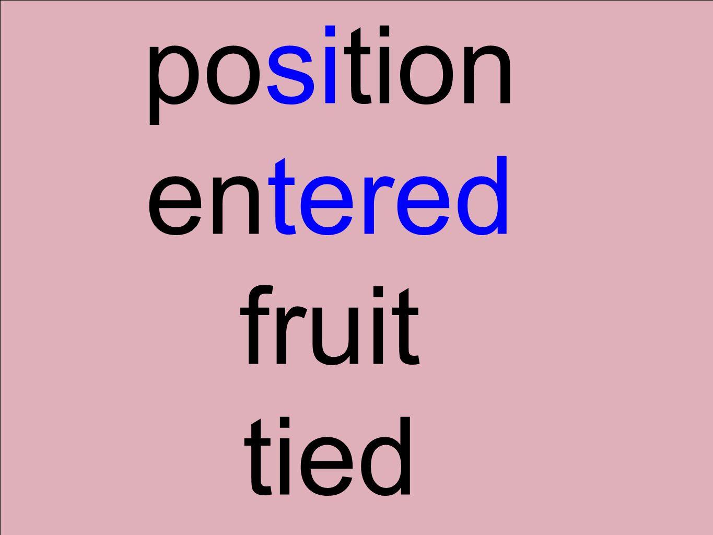 position entered fruit tied