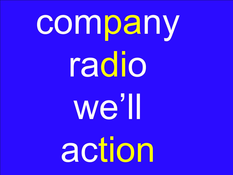 company radio well action