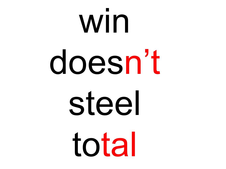 win doesnt steel total
