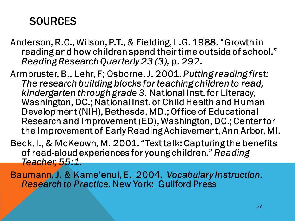SOURCES Anderson, R.C., Wilson, P.T., & Fielding, L.G.