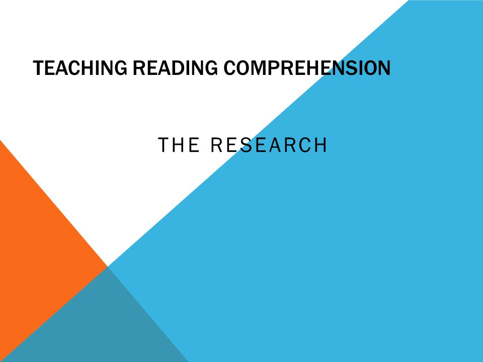 TEACHING READING COMPREHENSION THE RESEARCH