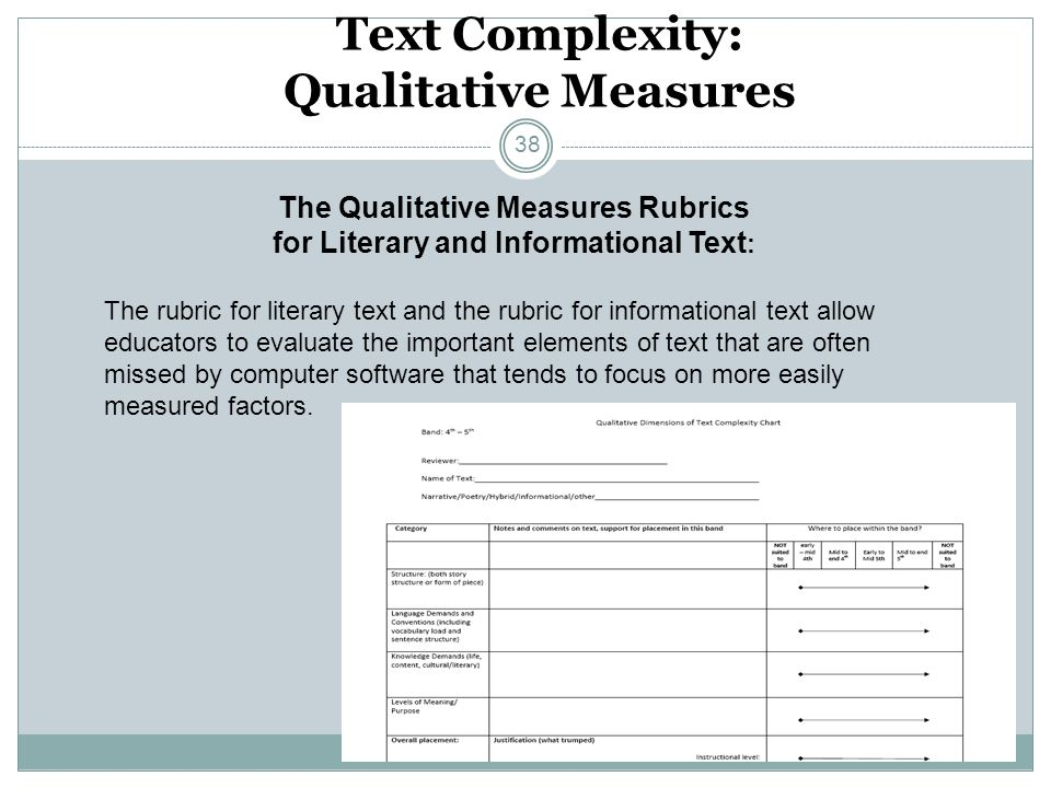 Text Complexity: Qualitative Measures The Qualitative Measures Rubrics for Literary and Informational Text : The rubric for literary text and the rubr