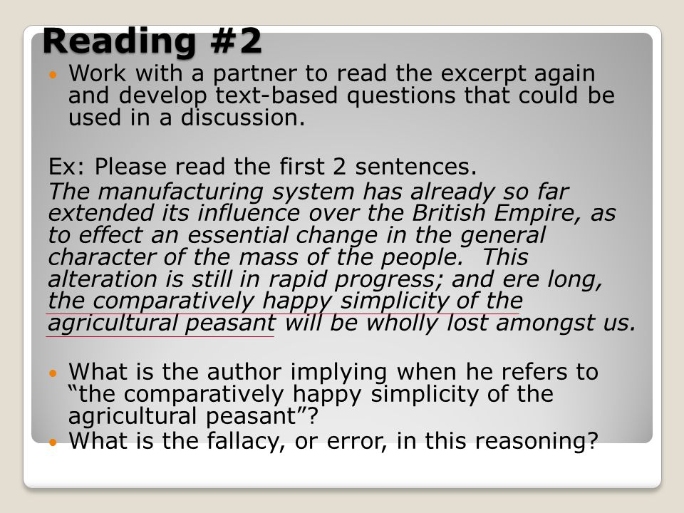 Reading #2 Work with a partner to read the excerpt again and develop text-based questions that could be used in a discussion. Ex: Please read the firs