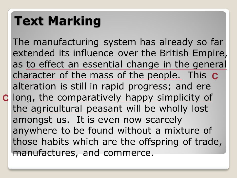 Text Marking The manufacturing system has already so far extended its influence over the British Empire, as to effect an essential change in the gener