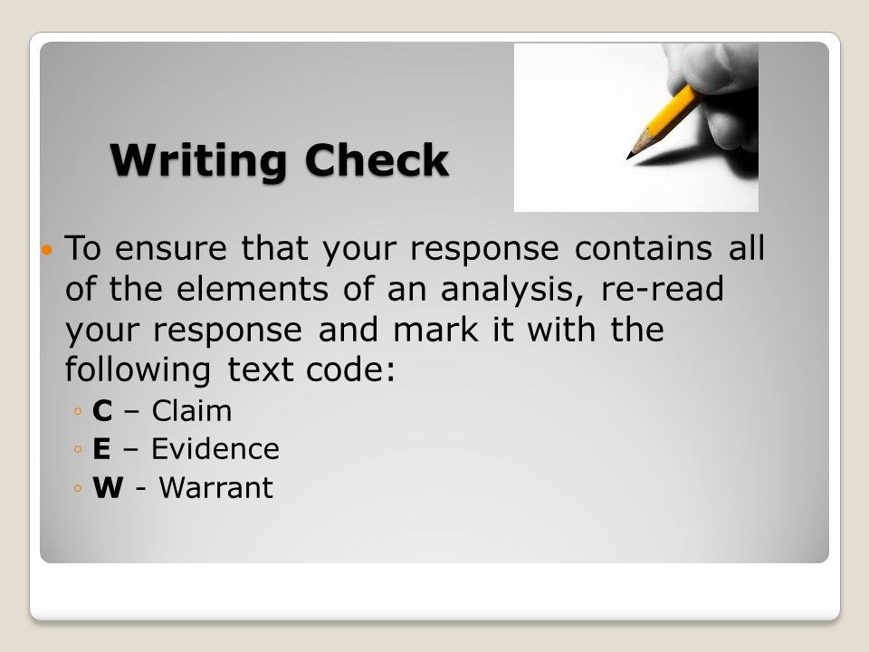 Writing Check To ensure that your response contains all of the elements of an analysis, re-read your response and mark it with the following text code