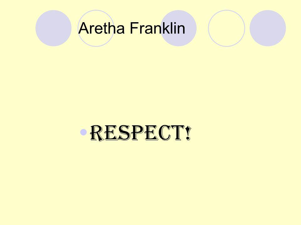 Aretha Franklin RESPECT!