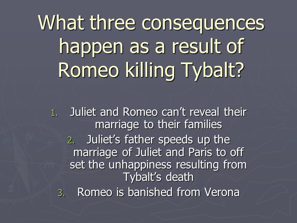 What three consequences happen as a result of Romeo killing Tybalt.