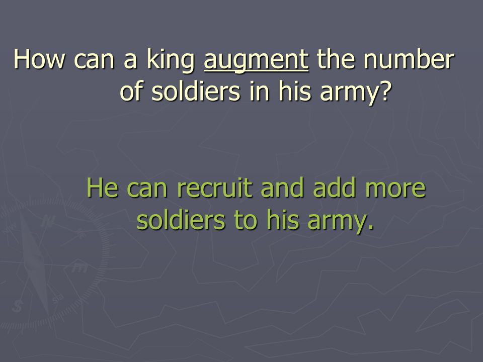 How can a king augment the number of soldiers in his army.