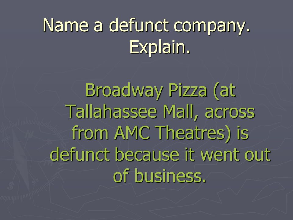 Name a defunct company. Explain.