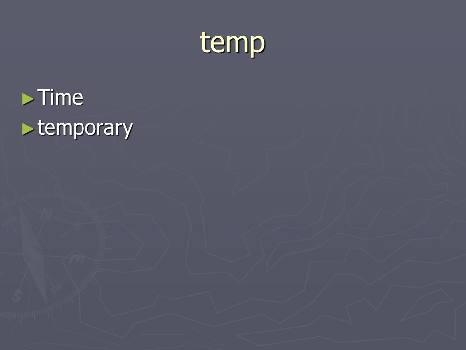 temp Time Time temporary temporary