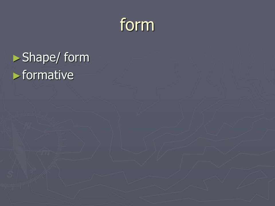 form Shape/ form Shape/ form formative formative
