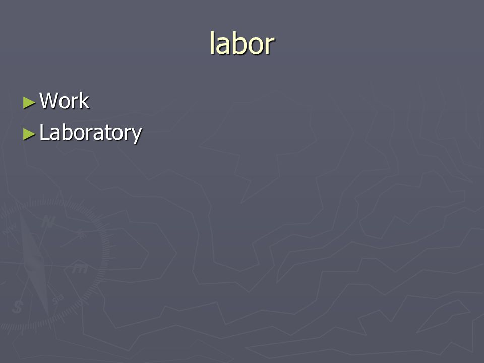 labor Work Work Laboratory Laboratory