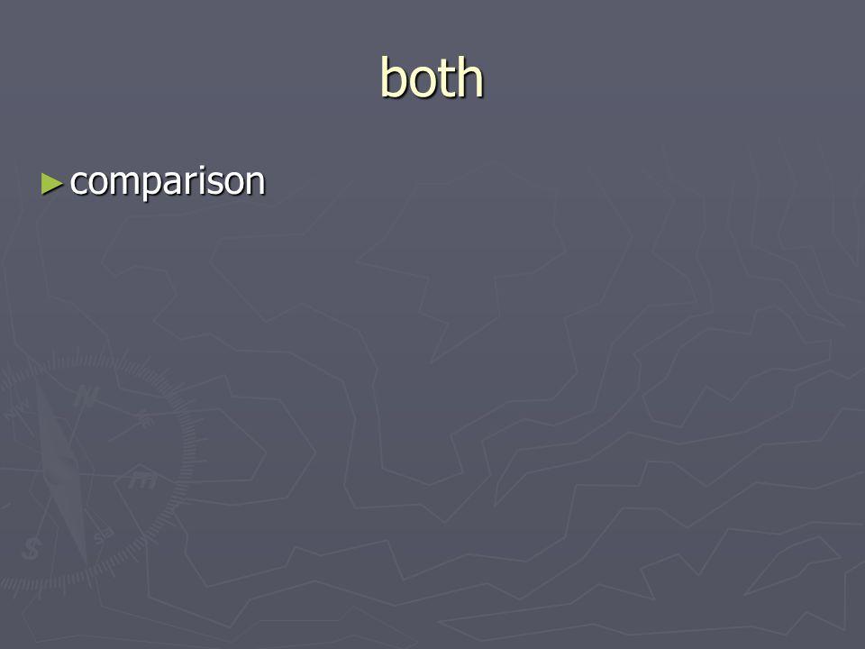 both comparison comparison