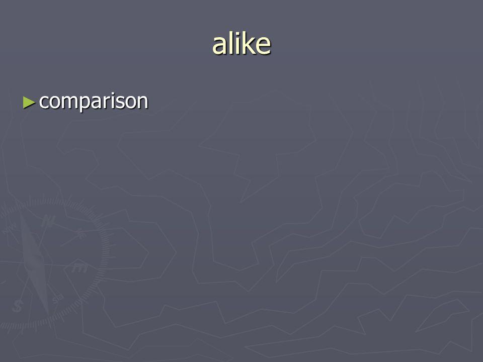 alike comparison comparison