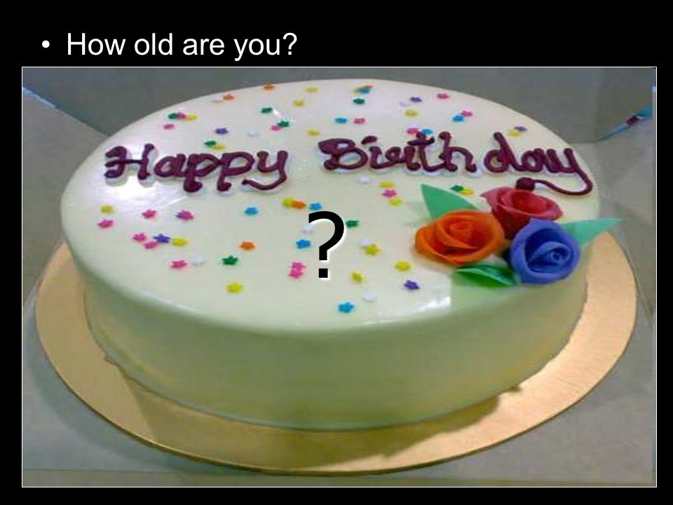 How old are you