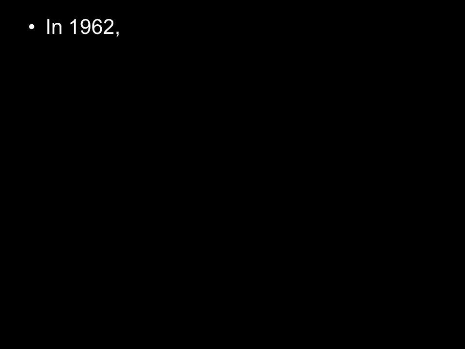 In 1962,