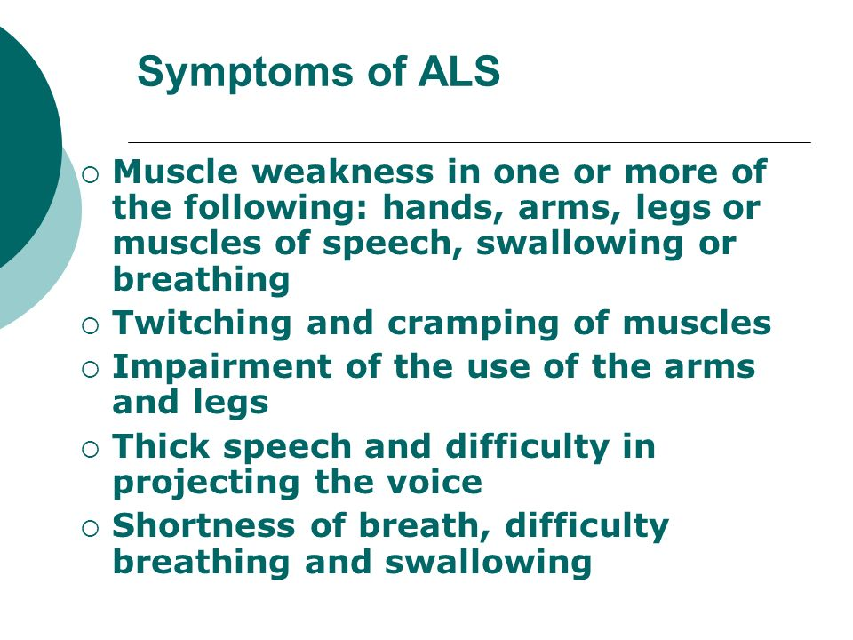 Symptoms (cont.) Since ALS attacks only motor neurons, the senses of sight, touch, hearing, taste and smell are not affected.