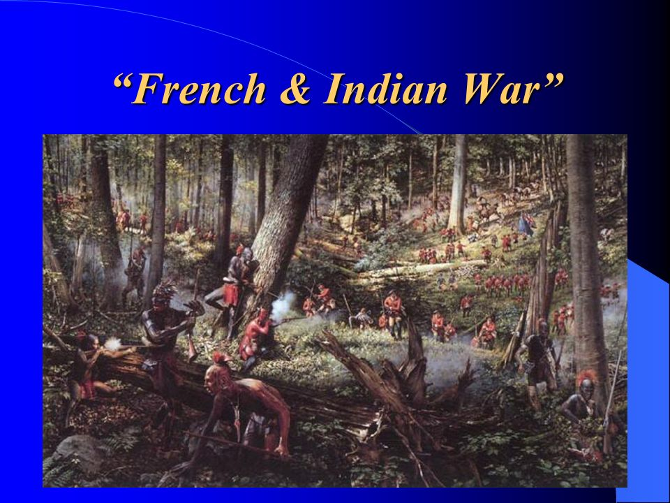 The French & Indian War (1754- 1763) made things worse.