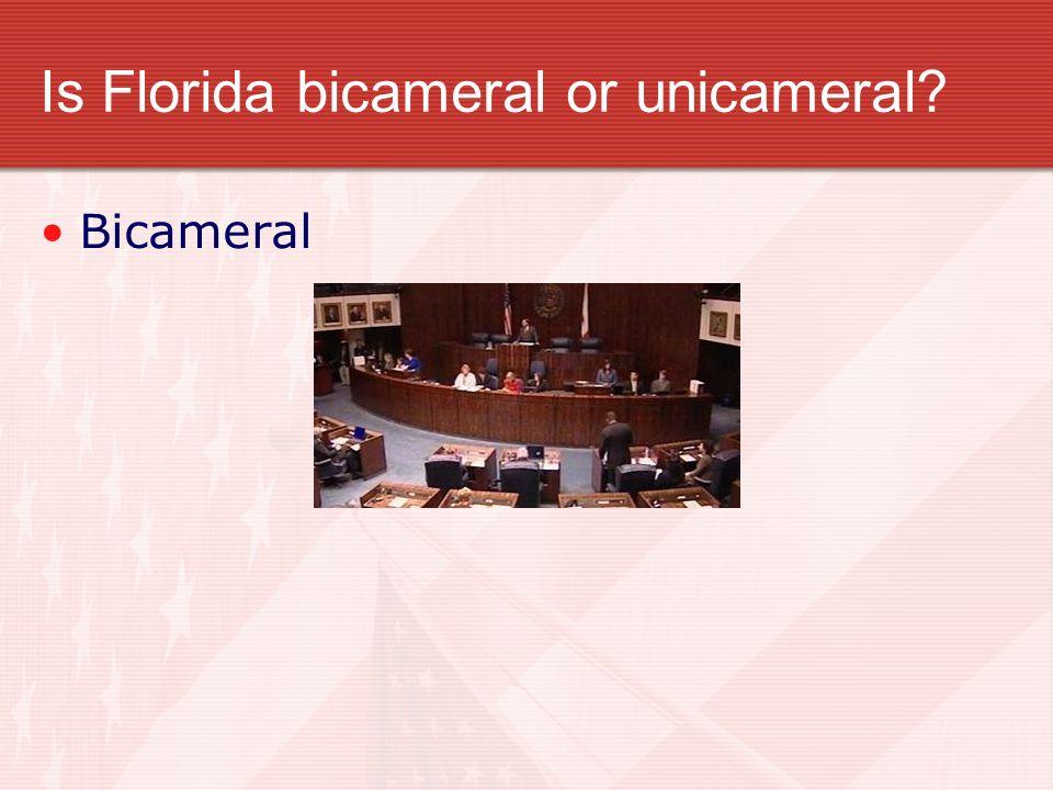 Is Florida bicameral or unicameral? Bicameral