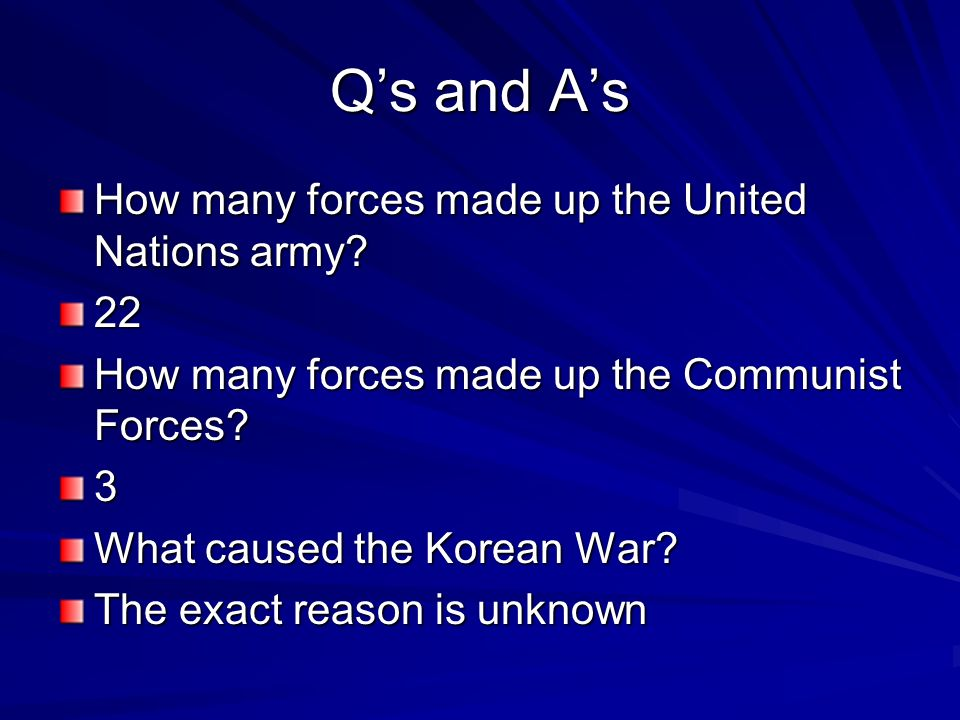 Qs and As How many forces made up the United Nations army.