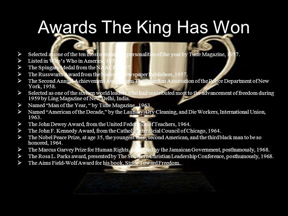 Awards The King Has Won Selected as one of the ten most outstanding personalities of the year by Time Magazine, 1957.