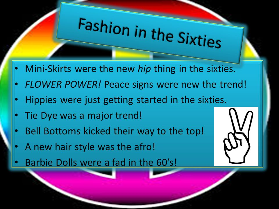 Mini-Skirts were the new hip thing in the sixties.