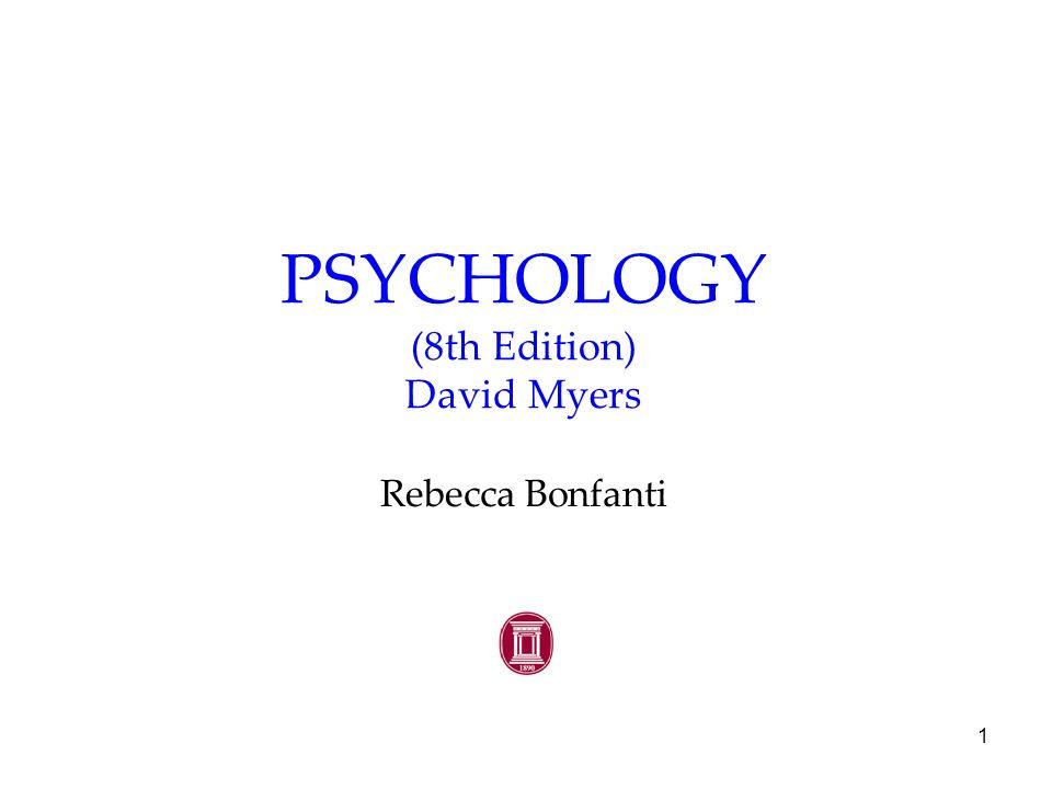 1 PSYCHOLOGY (8th Edition) David Myers Rebecca Bonfanti