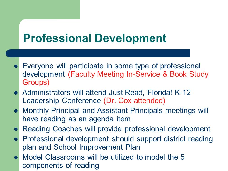 Everyone will participate in some type of professional development (Faculty Meeting In-Service & Book Study Groups) Administrators will attend Just Re