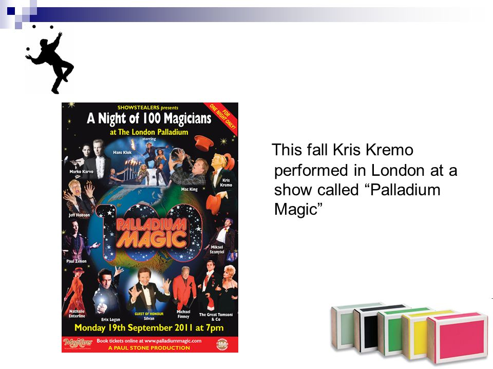 This fall Kris Kremo performed in London at a show called Palladium Magic