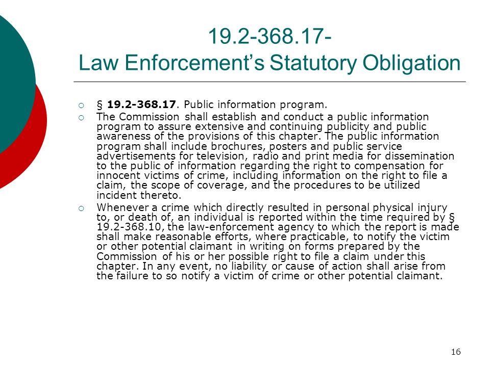 16 19.2-368.17- Law Enforcements Statutory Obligation § 19.2-368.17. Public information program. The Commission shall establish and conduct a public i