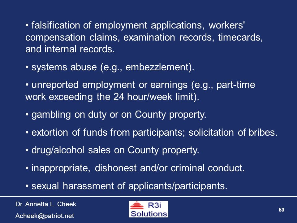 53 Dr. Annetta L. Cheek Acheek@patriot.net falsification of employment applications, workers' compensation claims, examination records, timecards, and