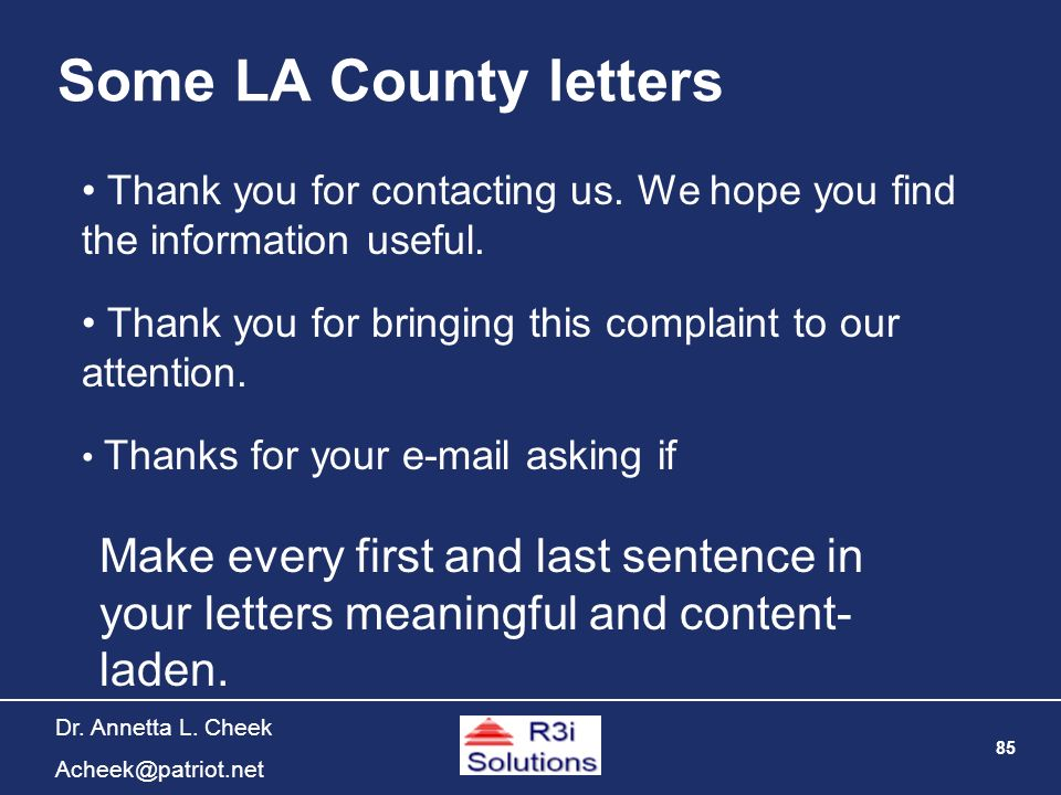 85 Dr. Annetta L. Cheek Acheek@patriot.net Some LA County letters Thank you for contacting us. We hope you find the information useful. Thank you for